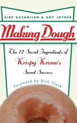 Image for MAKING DOUGH 12 SECRET INGREDIENTS OF KRISPY KREME'S SWEET SUCCESS