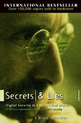 Secrets and Lies  Digital Security in a Networked World, Schneier, Bruce