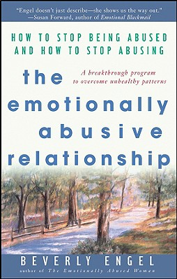 Image for The Emotionally Abusive Relationship: How to Stop Being Abused and How to Stop Abusing