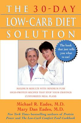 The 30-Day Low-Carb Diet Solution, Mary Dan Eades, Michael R Eades