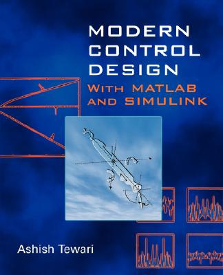 Modern Control Design With MATLAB and SIMULINK, Tewari, Ashish