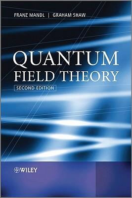 Quantum Field Theory, Mandl, Franz; Shaw, Graham