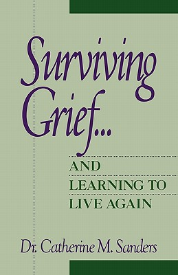 Image for Surviving Grief And Learning To Live Again