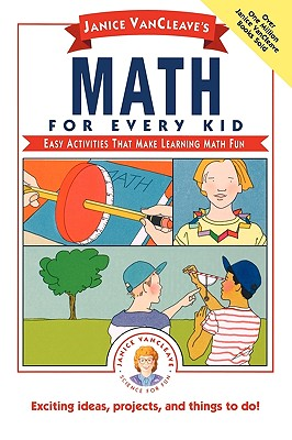 Image for Janice VanCleave's Math for Every Kid: Easy Activities that Make Learning Math Fun