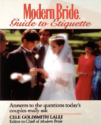 Image for Modern Bride(r) Guide to Etiquette: Answers to the Questions Today's Couples Really Ask