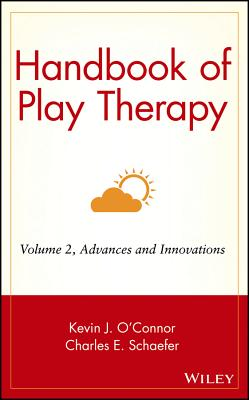Image for Handbook of Play Therapy Volume Two: Advances and Innovations