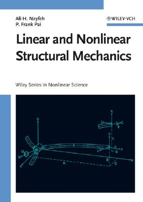 Linear & Nonlinear Structural Mechanics, Nayfeh, Ali H.; Pai, P. Frank