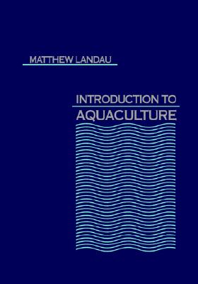 Introduction to Aquaculture, Landau, Matthew