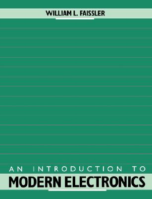 An Introduction to Modern Electronics, Faissler, William L.