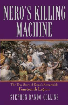Image for Nero's Killing Machine: The True Story of Rome's Remarkable 14th Legion