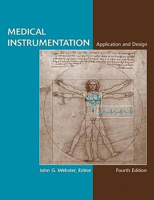 Medical Instrumentation: Application and Design, Webster, John G.