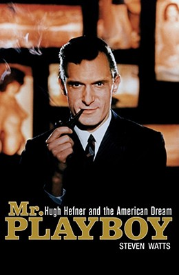 Mr. Playboy (SIGNED!), Watts, Steven; Hefner, Hugh
