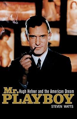 Mr. Playboy (SIGNED!), Watts, Steven; Hefner, Hugh