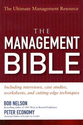 The Management Bible, Nelson, Bob;Economy, Peter