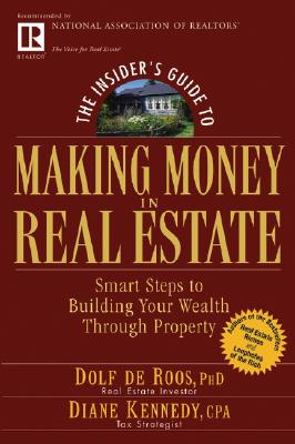 Image for The Insider's Guide to Making Money in Real Estate: Smart Steps to Building Your Wealth Through Property