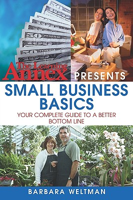 Image for The Learning Annex Presents Small Business Basics: Your Complete Guide to a Better Bottom Line