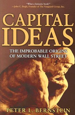 Image for Capital Ideas: The Improbable Origins of Modern Wall Street