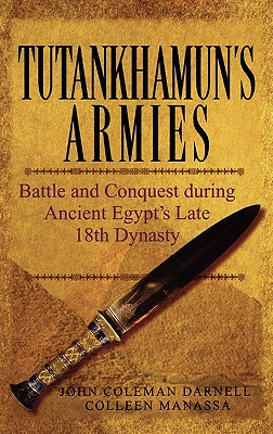Image for TUTANKHAMUN'S ARMIES BATTLE AND CONQUEST DURING ANCIENT EGYPT'S LATE 18TH DYNASTY