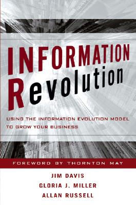 Image for Information Revolution : Using the Information Evolution Model to Grow Your Business