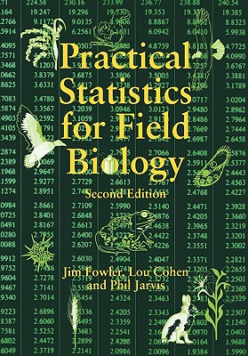 Practical Statistics for Field Biology, Fowler, Jim; Cohen, Lou; Jarvis, Phil