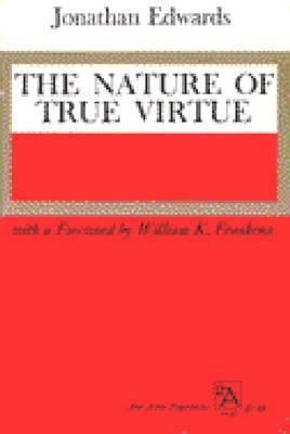 The Nature of True Virtue (Ann Arbor Paperbacks), JONATHAN EDWARDS