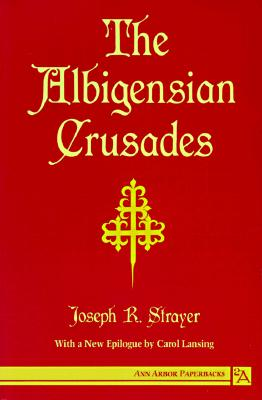 Image for The Albigensian Crusades (Ann Arbor Paperbacks)