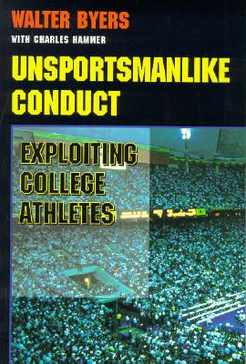 Image for Unsportsmanlike Conduct: Exploiting College Athletes