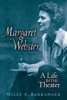 Image for Margaret Webster: A Life in the Theater
