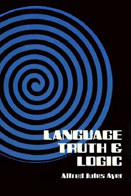 Language, Truth and Logic (Dover Books on Western Philosophy), Alfred J. Ayer; Sir Alfred Jules Ayer