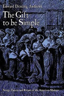 The Gift to Be Simple, Andrews, Edward D.