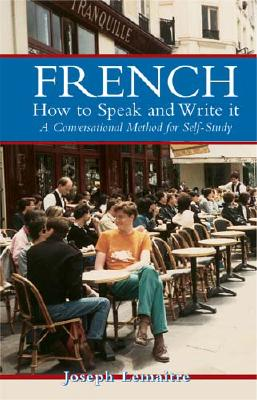 French: How to Speak and Write It (Dover Language Guides French) (English and French Edition), Lema�tre, Joseph