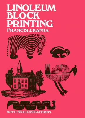Linoleum Block Printing (Dover Craft Books), Francis J. Kafka
