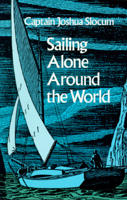Sailing Alone Around the World, Slocum, Joshua