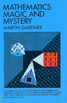 Mathematics, Magic and Mystery (Dover Recreational Math), Gardner, Martin