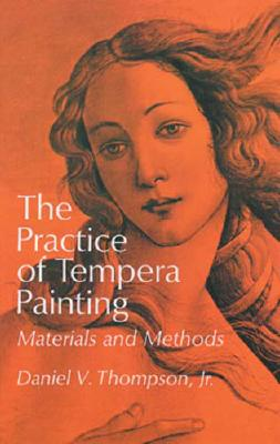 PRACTICE OF TEMPERA PAINTING, D. THOMPSON