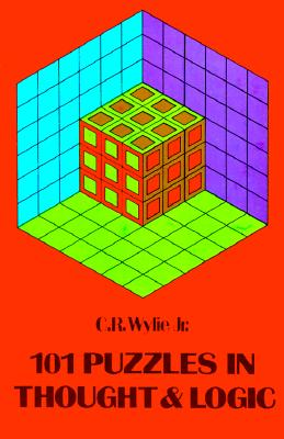 101 Puzzles in Thought and Logic (Dover Recreational Math), Wylie Jr., C. R.