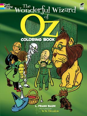The Wonderful Wizard of Oz Coloring Book (Dover Classic Stories Coloring Book), L. Frank Baum, Coloring Books