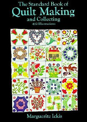 The Standard Book of Quilt Making and Collecting, Marguerite Ickis