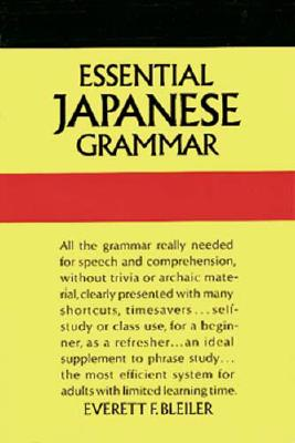 Essential Japanese Grammar: Dover Foreign Lanuage Study Guide, Everett. F. Bleiler