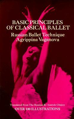 Basic Principles of Classical Ballet, Agrippina Vaganova