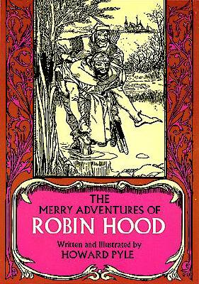 The Merry Adventures of Robin Hood of Great Renown in Nottinghamshire, Pyle, Howard