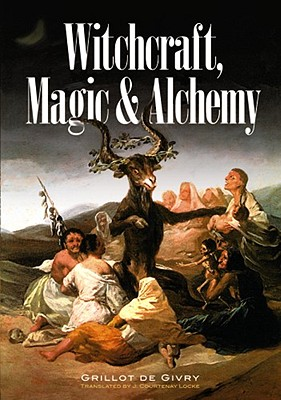 Image for Witchcraft, Magic and Alchemy (Dover Occult)