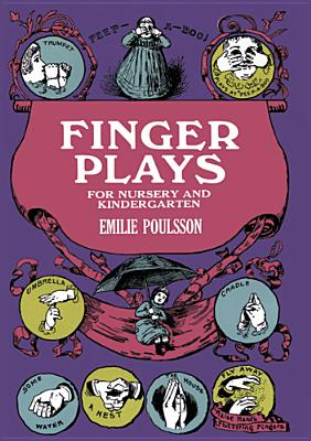 Finger Plays for Nursery and Kindergarten, Poulsson, Emilie;Roeske, Cornelia C.