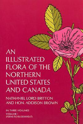 An Illustrated Flora of the Northern United States and Canada, Vol. 1, Nathaniel L. Britton, Addison Brown
