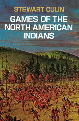 Image for Games of the North American Indians (Native American)