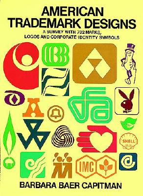 American Trademark Designs : A Survey of 732 Marks, Logos & Corporate-Identity Symbols, Capitman, Barbara
