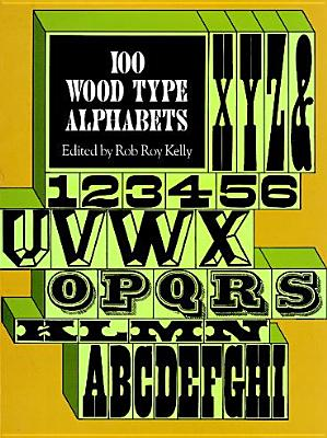 Image for 100 Wood Type Alphabets (Lettering, Calligraphy, Typography)