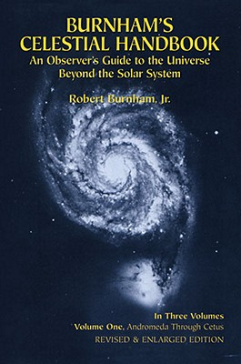 Burnham's Celestial Handbook: An Observer's Guide to the Universe Beyond the Solar System (Volume 1), Burnham,Robert Jr.