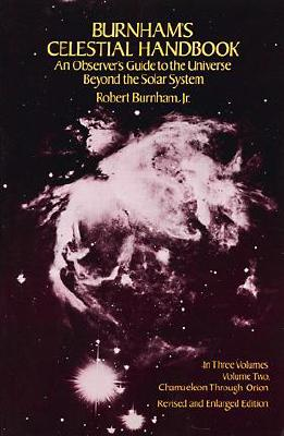 Burnham's Celestial Handbook: An Observer's Guide to the Universe Beyond the Solar System (Volume 2), Burnham,Robert Jr.