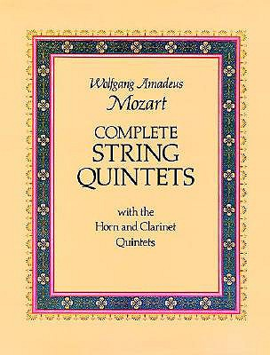 Image for Complete String Quintets: with the Horn and Clarinet Quintets (Dover Chamber Music Scores)